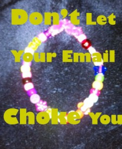 Don't let your email choke you!