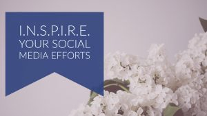Inspire your social media efforts